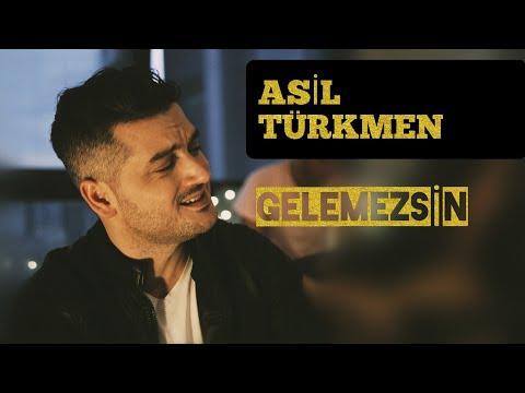 Asil Türkmen - Gelemezsin