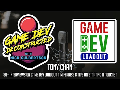 Tony Chan: 80+ Gamedev Interviews on Game Dev Loadout, Tim Ferriss Lessons, & Tips on Starting a...