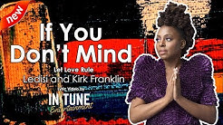 Ledisi and Kirk Franklin - If You Don't Mind Lyrics / Lyric Video (Audio)