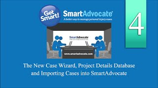The New Case Wizard, Project Details Database and Importing Cases into SmartAdvocate