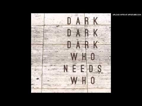 Dark Dark Dark - How It Went Down mp3