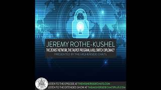 Jeremy Rothe-Kushel | The Zionist Network, The Talpiot Program, & Kill Switch Diplomacy