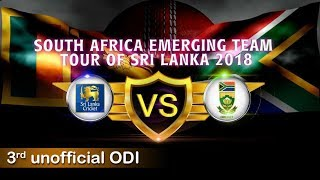 South Africa Emerging Team Tour of Sri Lanka 2018, 3rd Unofficial ODI thumbnail