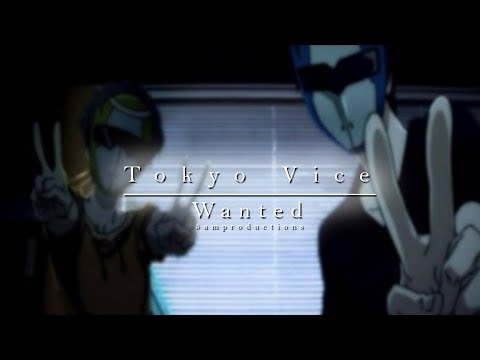 Tokyo Vice Wanted // Terror in Resonance AMV