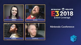 E3 2018 Nintendo Conference + Commentary w/ Diction, Tangent, Lucidfoxx, Lowco