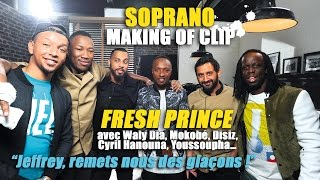 Soprano - Making of R.A.P. R&B du clip Fresh Prince