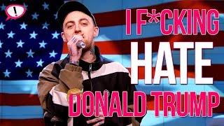 Mac Miller, 'I F*cking Hate You, Donald Trump!!'