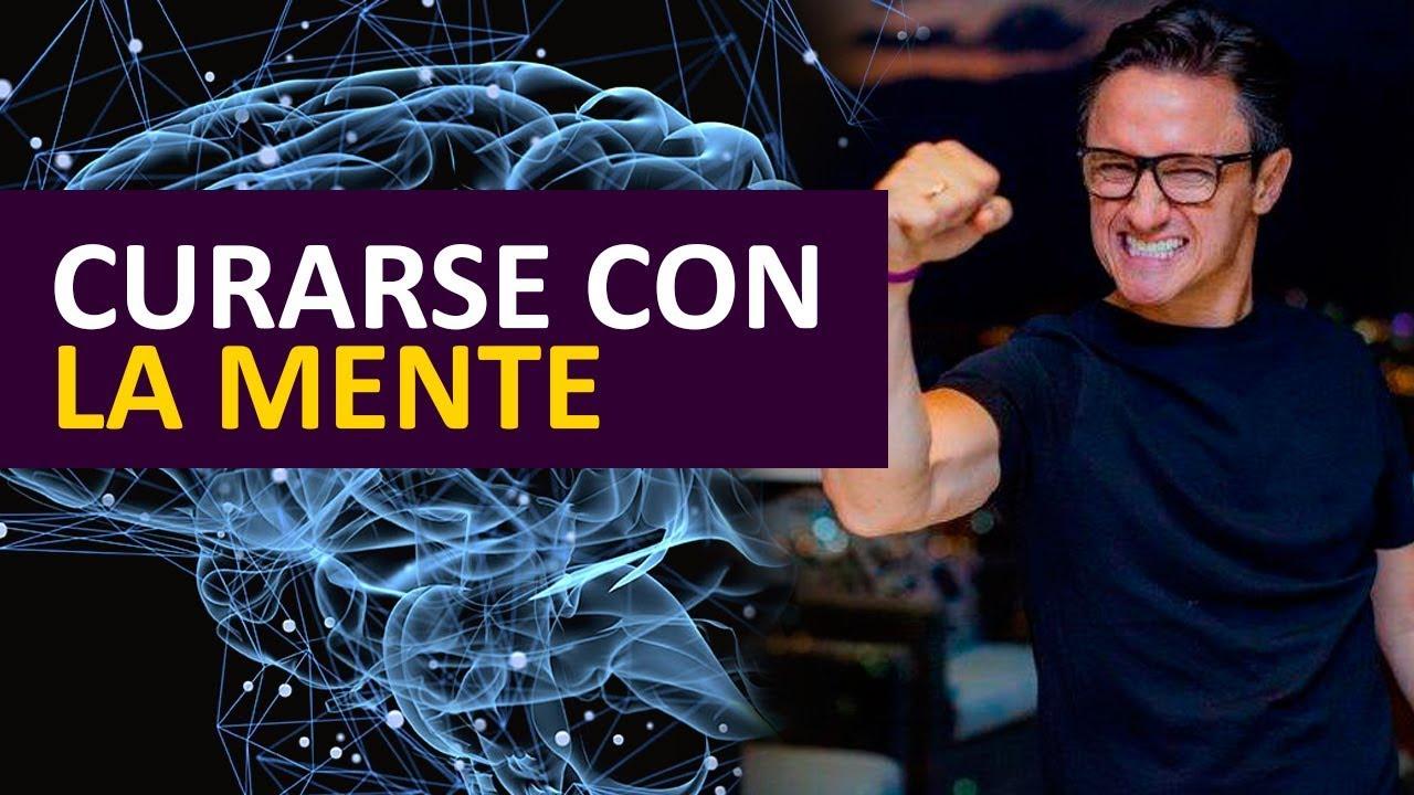 Es Posible Curarse Con La Mente Por Juan Diego Gómez Youtube