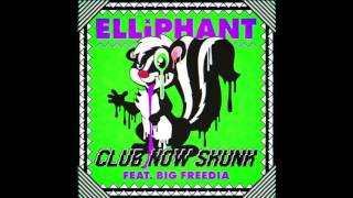 Elliphant ft. Big Freedia - Club Now Skunk (Audio)