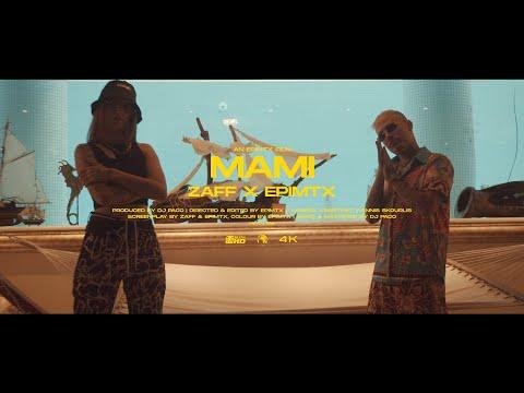 Zaff x epimtx - MAMI (Official Music Video)