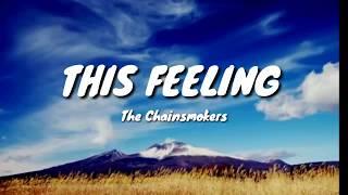 The Chainsmokers - This Feeling (Lyrics) ft.Kelsea Ballerini