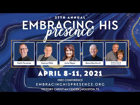 Embracing His Presence Conference - Houston, TX