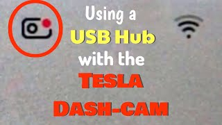 Using a USB Hub with the Tesla Dash-cam in a Model 3