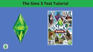 The Sims 3 Text Tutorial: Pets expansion pack