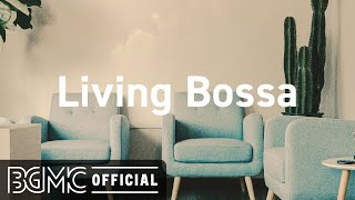 Living Bossa: Summer Bossa Nova and Jazz Music for Relax, Good Mood