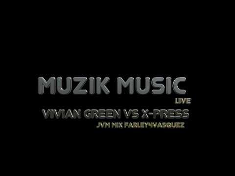 Vivian Green vs. X-Press 2,