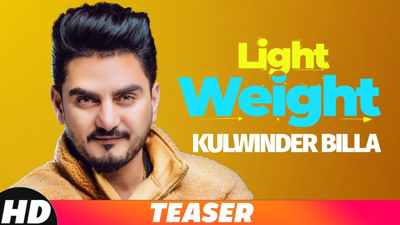 Latest Punjabi Song (Teaser) Light Weight Sung By Kulwinder Billa