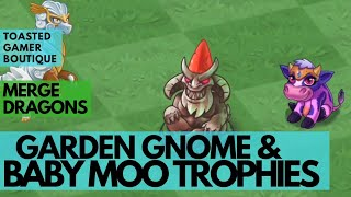 Merge Dragons Garden Gnome \u0026 Baby Moo Trophies ☆☆☆