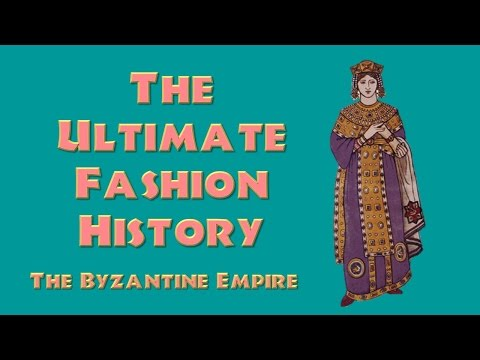 THE ULTIMATE FASHION HISTORY: The Byzantine Empire