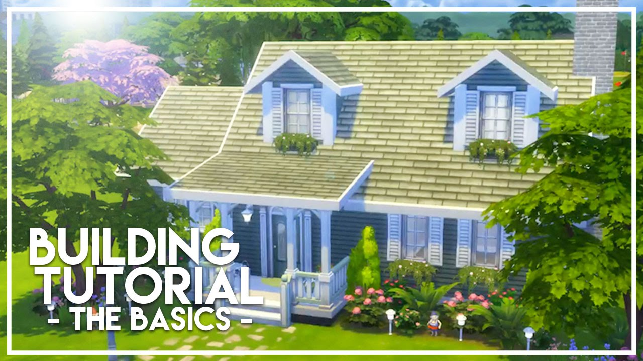 BASIC BUILDING TUTORIAL The Sims 4 Builders Bible YouTube