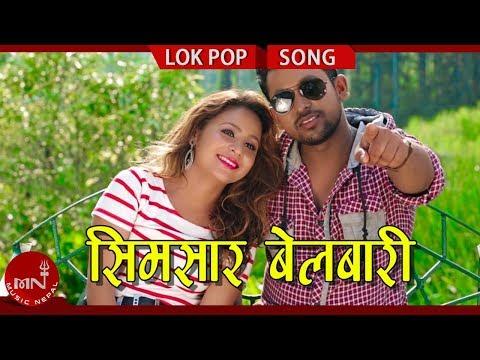 New Lok Pop Song 2075/2018 | Simsar Belbari - Pasang Yonjan Ft. Rohan, Sushma, Bikram & Bimal