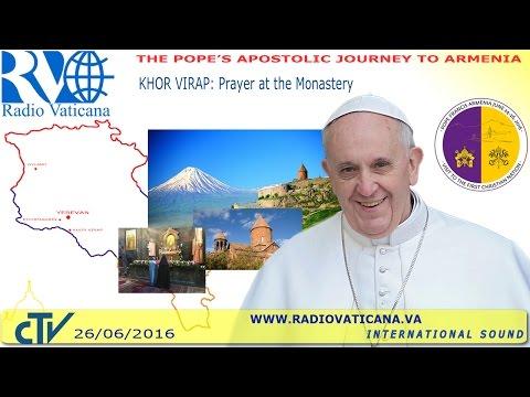 Francis in Armenia: Prayer at the Monastery of Khor Virap - 2016.06.26