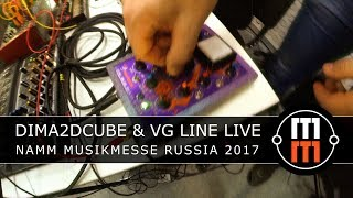 DIMA2DCUBE & VG LINE  - Live (NAMM Musikmesse Russia 2017)