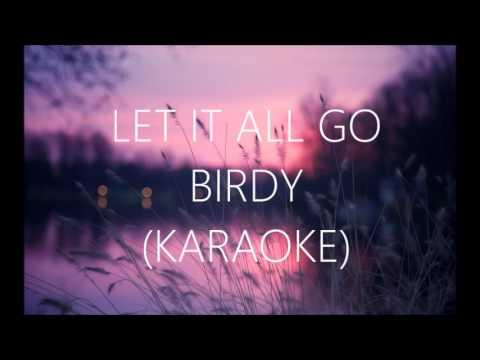 LET IT ALL GO - BIRDY + RHODES (Karaoke |  Instrumental)