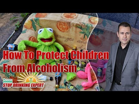 How To Protect Children From Alcoholism And Problem Drinking