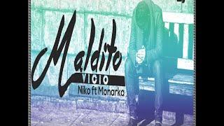 Maldito Vicio-Niko Feat El Monarka [2014]