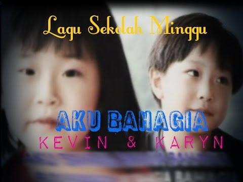 Aku Bahagia - (Kevin & Karyn) Lagu Sekolah Minggu
