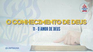 O Conhecimento de Deus: O amor de Deus • Rev. Adilson Lordelo • UMP Bahia