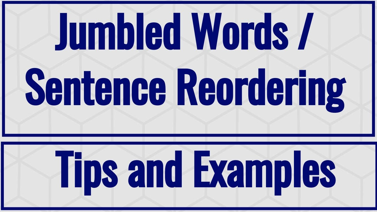 Jumbled Words | Sentence Reordering | Tips and Examples