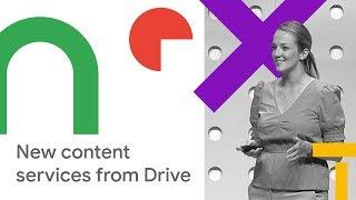 Google Drive: An Intuitive Partner for Content Services (Cloud Next '18)