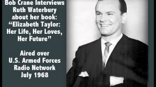 Bob Crane Radio Interview with Ruth Waterbury about Elizabeth Taylor - July 1968