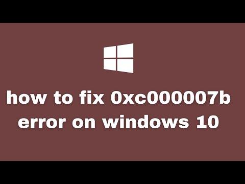 How To Fix Error 0xc000007b