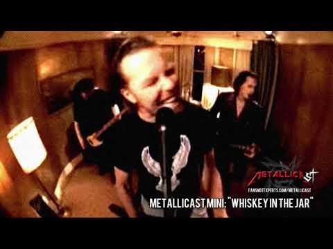 "METALLICAST MINI: ""Whiskey in the Jar"""
