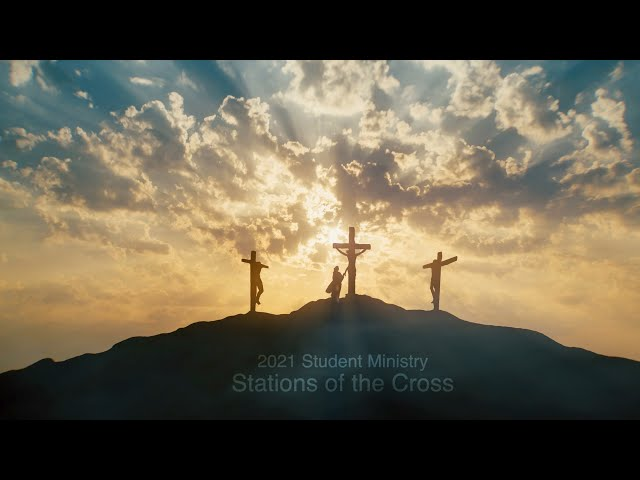 Student Ministry - Stations of the Cross