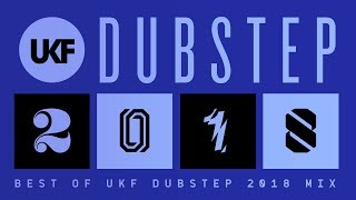 UKF Dubstep: Best of Dubstep 2018 Mix