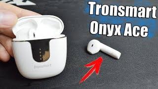 Обзор Tronsmart Onyx Ace /Лучшие беспроводные вкладыши?