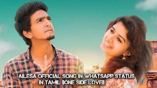 Ailesa Official Album Song 💞 In Whatsapp Status In Tamil ||One side Love||Love Mashup|| #Ailesa
