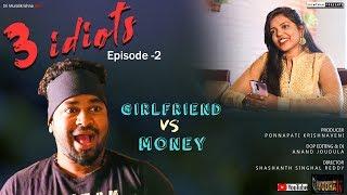 Three Idiots  || New Telugu Web Series Episode - 2 || Girl Friend VS Money