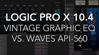 Logic Pro X 10.4 - Vintage Graphic EQ vs. Waves API-560