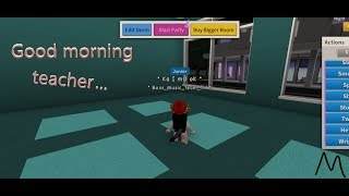 Roblox Music Video Good Morning Teacher - Atom Equipo de música