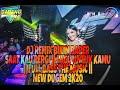 DJ REMIX BIKIN BAPER  SAAT KAU PERGI  LAGU UNTUK KAMU  FULL BASS THE  DUGEM NEW 2K20