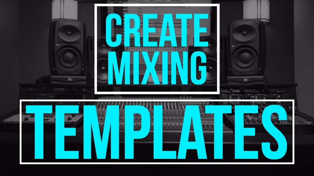 Creating Mixing Templates - Pro Tools - YouTube
