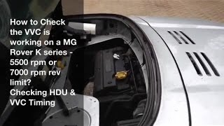 MG Rover K series VVC Timing Check and Fix - Stuck at only 5500rpm max?