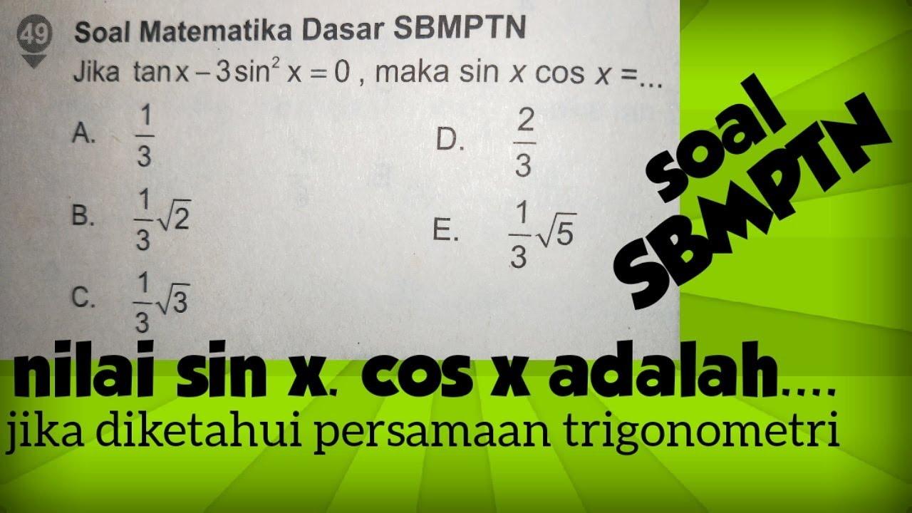 Cara menghitung nilai sin x.cos x - pembahasan soal sbmptn trigonometri - YouTube