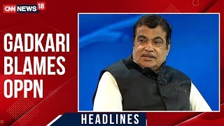 Union Minister Gadkari Accuses Opposition Of Stoking Unrest | CNN News18