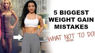 5 Weight Gain Mistakes